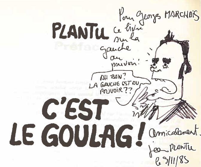 Plantu-c'est le goulag (01) dédicace à Georges Marchais